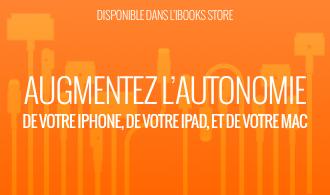Augmentez l'autonomie de votre iPhone, de votre iPad et de votre Mac